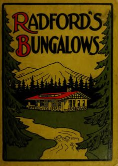 Radford's Artistic Bungalows: Unique Collection of 208 Designs, Best Modern Ideas in Bungalow Architecture - Radford Architectural Company (1908).