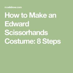 How to Make an Edward Scissorhands Costume: 8 Steps