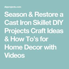 Season & Restore a Cast Iron Skillet DIY Projects Craft Ideas & How To's for Home Decor with Videos