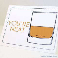 Funny Valentines Day Card You're Neat Whiskey Cards by Westmama Valentine Day Love, Funny Valentine, Cute Gifts, Diy Gifts, Pun Card, Heart Day, Best Gifts For Men, Funny Birthday Cards, Funny Cards