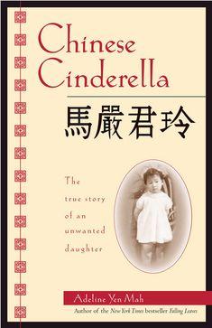 "<i><a href=""http://www.amazon.com/Chinese-Cinderella-Adeline-Yen-Mah/dp/0385740077/"" target=""_blank"">Chinese Cinderella</a></i> by Adeline Yen Mah"