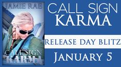 RELEASE DAY :: CALL SIGN KARMA BY JAMIE RAE
