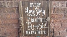 VALENTINE /ROMANTIC Sign/EVERY Love Story Is Beautiful But Ours Is My Favorite/Wedding Gift/Engagement/Anniversary/5 Year Anniversary 5 Year Anniversary Gift, Romantic Anniversary, Dark Walnut Stain, Distressed Painting, Rustic Wood Signs, Wedding Signs, Valentine Gifts, Love Story, Engagement
