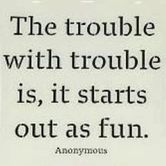 The trouble with trouble :)