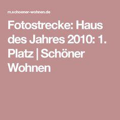 Fotostrecke: Haus des Jahres 2010: 1. Platz | Schöner Wohnen