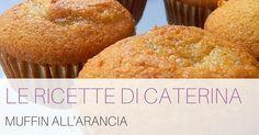 Una ricetta facile e gustosa per ottimi muffin all'arancia dalla rubrica a cura della pediatra Caterina Vignuda.