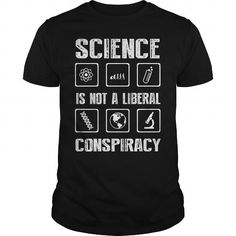 Cool SCIENCE IS NOT A LIBERAL CONSPIRACY T shirts