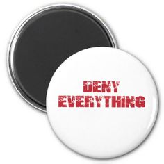 Deny Everything Refrigerator Magnet lowest price for you. In addition you can compare price with another store and read helpful reviews. BuyShopping          Deny Everything Refrigerator Magnet Review from Associated Store with this Deal...