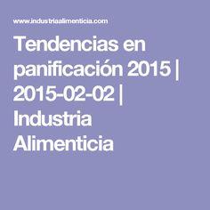 Tendencias en panificación 2015 | 2015-02-02 | Industria Alimenticia