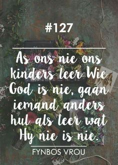 __[Fynbos Vrou/FB] # 127 #Afrikaans Bible Quotes, Words Quotes, Wise Words, Qoutes, Quotes For Him, Great Quotes, Quotes To Live By, Inspirational Quotes, Afrikaanse Quotes