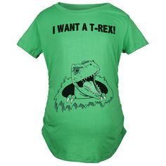 I Want a T-Rex Maternity Shirt   Baby Bump Pregnancy Gifts