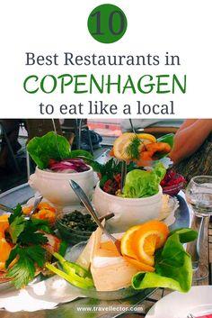 10 Best Restaurants in Copenhagen to Eat Like a Local | Travellector #travel #traveltips #Copenhagen #Denmark