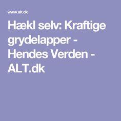 Hækl selv: Kraftige grydelapper - Hendes Verden - ALT.dk
