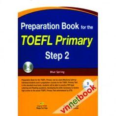 PREPARATION BOOK TOEFL PRIMARY STEP 2 được biên soạn nhằm hỗ trợ cho bạn những điểm ngữ pháp cơ bản và quan trọng thường gặp trong các đề thi TOEFL.