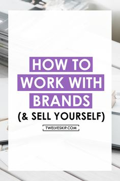 How To Work With Brands As a Blogger