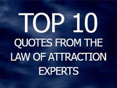 The top LOA expert for me is Abraham.-J || top-10-quotes-from-law-of-attraction-experts