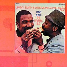 #The Dynamic Duo#Jimmy Smith#Wes Montgomery!