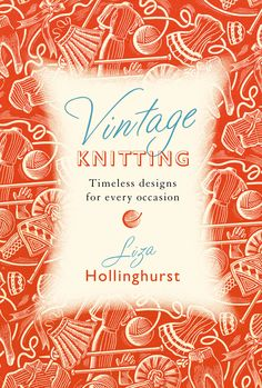 a proposal for this book, but too vintage in the end. Vintage Knitting, Timeless Design, New Work, Cover Design, Proposal, This Book, Books, Libros