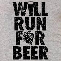Will Run For Beer. // Beer humor.