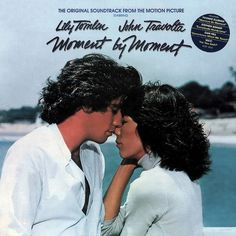 """Moment By Moment"" (1978, RSO).  Music from the movie soundtrack."