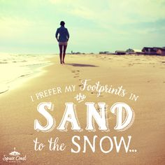 The sand is so much better than snow.