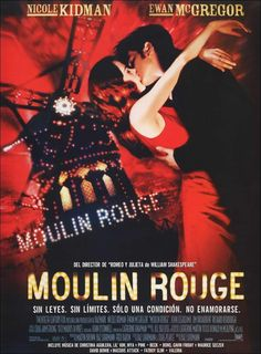 Moulin Rouge Directed by Baz Luhrmann, starring Nicole Kidman, Ewan McGregor, John Leguizamo. A naive young poet falls for a beautiful courtesan whom a jealous duke covets in this stylish musical, with music drawn from familiar century sources.