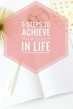 5 Steps To Take to Achieve Your Goals In Life. Simple but effective ways to accomplish your goals. Read it now or pin it for later!