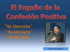 El Engaño de la confesion Positiva (Pastor Chuy Olivares)