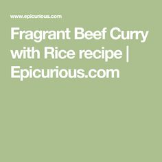 Fragrant Beef Curry with Rice recipe | Epicurious.com
