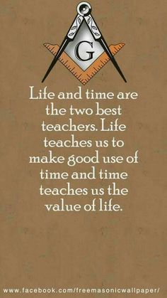 Life and time Masonic Order, Masonic Art, Masonic Lodge, Masonic Symbols, Freemason Lodge, Masonic Jewelry, Wise Quotes, Motivational Quotes, Inspirational Quotes
