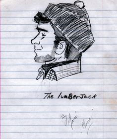 """""""Draw the lumberjack"""" I did as a twelve year old."""