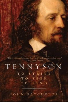 """Tennyson: To Strike, To Seek, To Find"" John Batchelor"