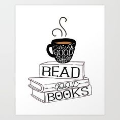 Buy Drink Good Coffee, Read Good Books Art Print by Evie Seo. Worldwide shipping available at Society6.com. Just one of millions of high quality products available.