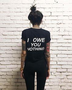 Tattoos t shirt i owe you nothing