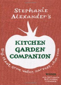 Kitchen Garden Companion - Stephanie Alexander