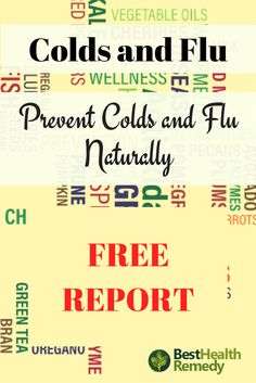 FREE REPORT !! PREVENT COLDS AND FLU NATURALLY. This report is going to guide you through some easy and natural ways to prevent getting the cold and flu, so you can truly enjoy the fall and winter seasons. #coldandflu, #naturalhealing, #remedy, #Remedies, #health, #healyourself, #nutrition, #detox,  colds and flu, cold or flu, cold and flu remedies, natural remedies for colds and flu,