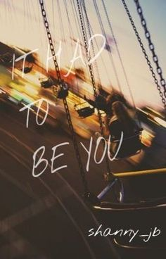 """Read """"It had to be you. - Chapter one"""" Chapter One, Nirvana, Bad Boys, Authors, Fiction, Nerd, Wattpad, Humor, Reading"""