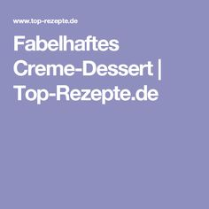 Fabelhaftes Creme-Dessert | Top-Rezepte.de
