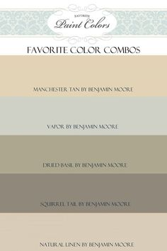 Benjamin Moore colors that coordinate well together---manchester tan/ vapor/ dried basil/ squirrel tail/ natural linen