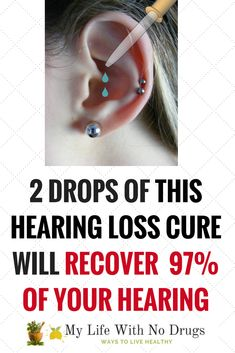 Picture with woman ear , dropper above the ear and two drops in the ear and the text 2 DROPS OF THIS HEARING LOSS CURE WILL RECOVER 97% OF YOUR HEARING