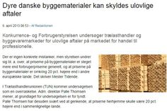 Dyre danske byggematerialer kan skyldes ulovlige aftaler Konkurrence- og Forbrugerstyrelsen undersøger trælasthandler og byggevaremarkeder for ulovlige aftaler på markedet for handel til professionelle.