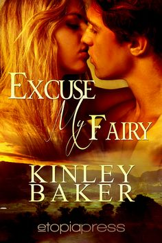 A Girl and Her Kindle: Excuse My Fairy by Kinley Baker Review