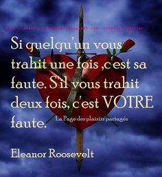 La Page des Plaisirs Partagés: Citation sur la trahison Dope Quotes, Words Quotes, Best Quotes, Sayings, Image Citation, Quote Citation, Eleanor Roosevelt, Moral, Bad Mood