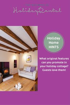Guests love your holiday home's original features