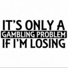 Only Gambling
