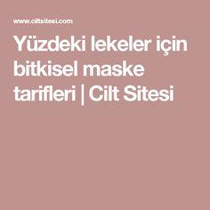 Yüzdeki lekeler için bitkisel maske tarifleri   Cilt Sitesi