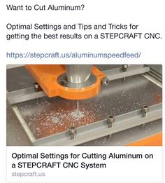 Want to Cut Aluminum?  Optimal Settings and Tips and Tricks for getting the best results on a #STEPCRAFT #CNC. https://stepcraft.us/aluminumspeedfeed/