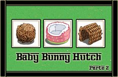 BABY BUNNY HUTCH MATERIALES PART 2