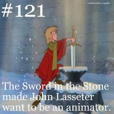 The Sword in the Stone made John Lasseter want to be an animator.