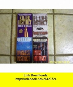 PURE INSTINCT/KILLER INSTINCT/DARKEST INSTINCT/BLIND INSTINCT (JESSICA CORAN SERIES) ROBERT W. WALKER ,   ,  , ASIN: B002Y7ACR8 , tutorials , pdf , ebook , torrent , downloads , rapidshare , filesonic , hotfile , megaupload , fileserve